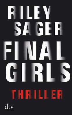 Final Girls von Blum,  Christine, Sager,  Riley