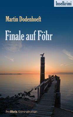 Finale auf Föhr von Dodenhoeft,  Martin