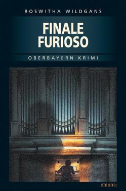 Finale Furioso von Wildgans,  Roswitha