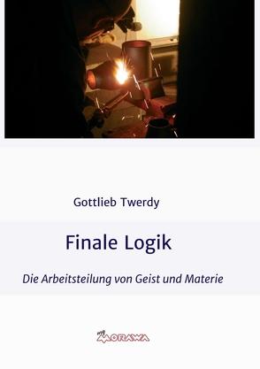 Finale Logik von Twerdy,  Gottlieb