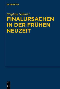Finalursachen in der frühen Neuzeit von Schmid,  Stephan