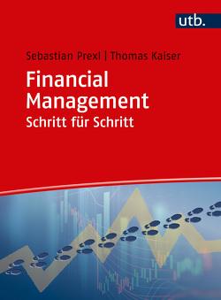 Financial Management Schritt für Schritt von Kaiser,  Thomas, Prexl,  Sebastian