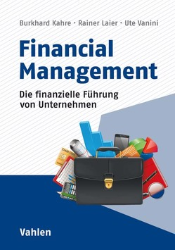 Financial Management von Kahre,  Burkhard, Laier,  Rainer, Vanini,  Ute