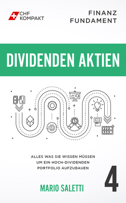 Finanz Fundament: Dividenden Aktien von CHF Kompakt, Mrsic,  Damir, Saletti,  Mario
