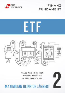 Finanz Fundament: ETF von CHF Kompakt, Jännert,  Maximilian Heinrich