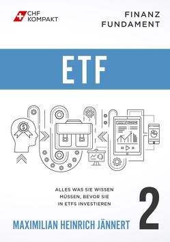 Finanz Fundament: ETF von CHF Kompakt, Jännert,  Maximilian Heinrich, Mrsic,  Damir