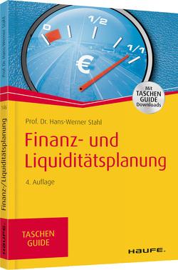 Finanz- und Liquiditätsplanung von Stahl,  Hans-Werner