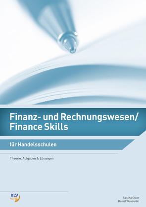 Finanz- und Rechnungswesen / Finance Skills von Gloor,  Sascha, Wunderlin,  Daniel