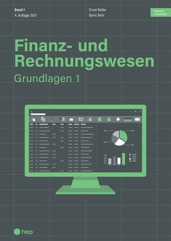 Finanz- und Rechnungswesen – Grundlagen 1 (Print inkl. eLehrmittel, Neuauflage) von Keller,  Ernst, Rohr,  Boris