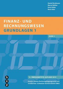 Finanz- und Rechnungswesen – Grundlagen 1 (Print inkl. eLehrmittel) von Brodmann,  Daniel, Bühler,  Marcel, Keller,  Ernst, Rohr,  Boris