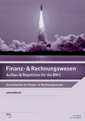 Finanz- und Rechnungswesen – Lehrerband von Maag,  Louis, Matter,  Ueli