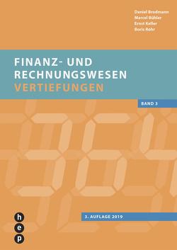 Finanz- und Rechnungswesen – Vertiefungen (Print inkl. eLehrmittel) von Brodmann,  Daniel, Bühler,  Marcel, Keller,  Ernst, Rohr,  Boris