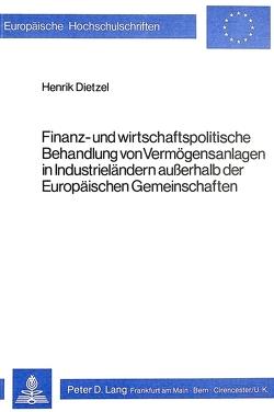 Finanz- und wirtschaftspolitische Behandlung von Vermögensanlagen in Industrieländern ausserhalb der Europäischen Gemeinschaften von Dietzel,  Henrik