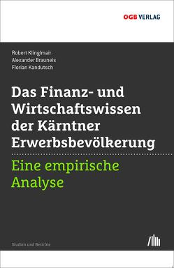 Finanz- und Wirtschaftswissen der Kärtner Erwerbsbevölkerung von Alexander,  Brauneis, Kandutsch,  Florian, Klinglmair,  Robert