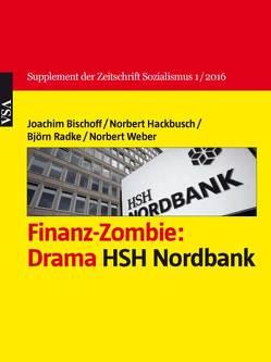 Finanz-Zombie: Drama HSH Nordbank von Bischoff,  Joachim, Hackbusch,  Norbert, Radke,  Björn, Weber,  Norbert