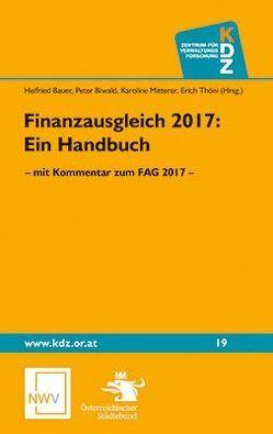 Finanzausgleich 2017 von Bauer,  Helfried, Biwald,  Peter, Mitterer,  Karoline, Thöni,  Erich