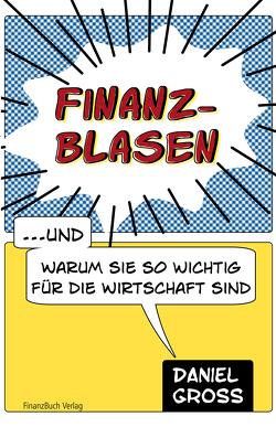Finanzblasen von Gross,  Daniel