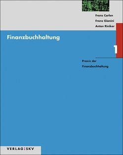 Finanzbuchhaltung 1 – Praxis der Finanzbuchhaltung, Bundle von Carlen,  Franz, Gianini,  Franz, Riniker,  Anton
