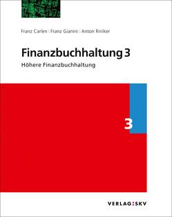 Finanzbuchhaltung 3 – Höhere Finanzbuchhaltung, Bundle von Carlen,  Franz, Gianini,  Franz, Riniker,  Anton