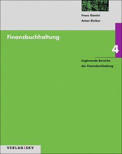 Finanzbuchhaltung 4 – Ergänzende Bereiche der Finanzbuchhaltung, Bundle von Gianini,  Franz, Riniker,  Anton