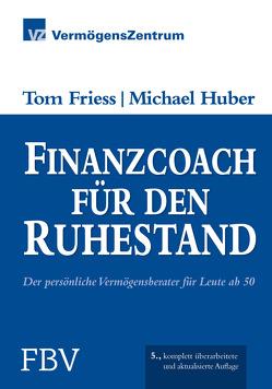 Finanzcoach für den Ruhestand von Friess,  Tom, Huber,  Michael
