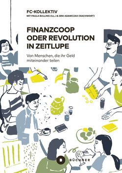 Finanzcoop oder die Revolution in Zeitlupe von Adamczak,  Bini, Bulling,  Paula