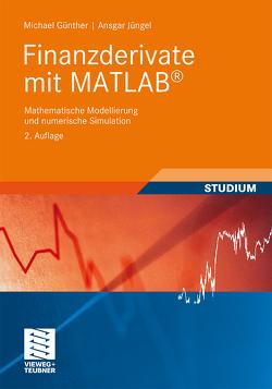 Finanzderivate mit MATLAB von Günther,  Michael, Jüngel,  Ansgar