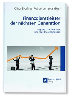 Finanzdienstleister der nächsten Generation von Everling,  Oliver, Lempka,  Robert