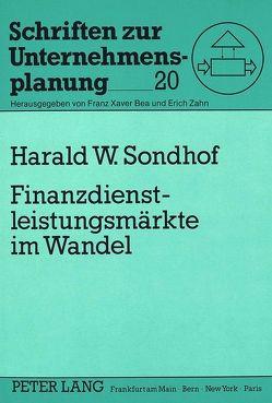 Finanzdienstleistungsmärkte im Wandel von Sondhof,  Harald