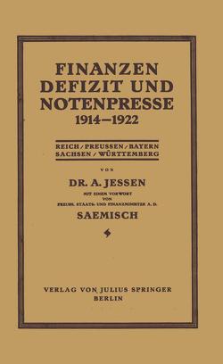 Finanzen Defizit und Notenpresse 1914–1922 von Jessen,  Arnd, Saemisch,  Moriz