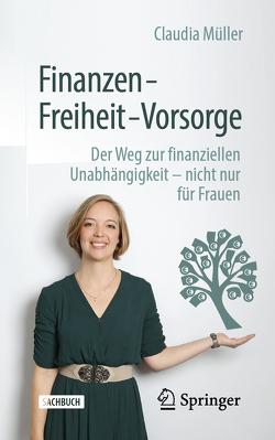 Finanzen – Freiheit – Vorsorge von Mueller,  Claudia