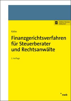 Finanzgerichtsverfahren für Steuerberater und Rechtsanwälte von Rätke,  Bernd