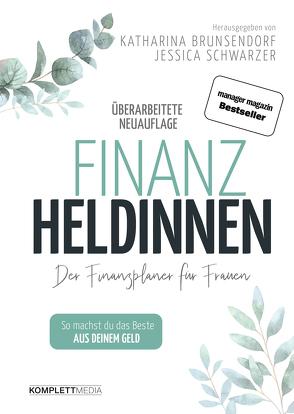 Finanzheldinnen von Bremer,  Katharina, Schwarzer,  Jessica