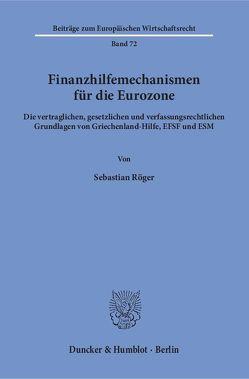Finanzhilfemechanismen für die Eurozone. von Röger,  Sebastian