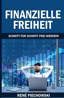 Finanzielle Freiheit von Piechowski,  Rene