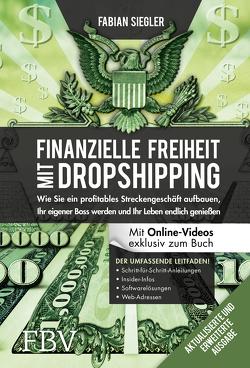 Finanzielle Freiheit mit Dropshipping – aktualisierte und erweiterte Ausgabe von Siegler,  Fabian