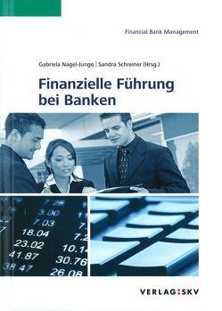 Finanzielle Führung bei Banken von Nagel-Jungo,  Gabriela, Schreiner,  Sandra