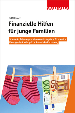 Finanzielle Hilfen für junge Familien von Hauner,  Ralf