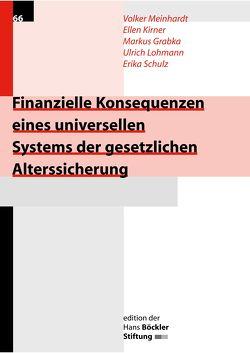 Finanzielle Konsequenzen eines universellen Systems der gesetzlichen Alterssicherung von Grabka,  Markus, Kirner,  Ellen, Lohmann,  Ulrich, Meinhardt,  Volker, Schulz,  Erika