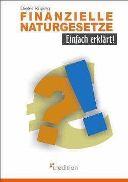 Finanzielle Naturgesetze – Einfach erklärt! von Rüping,  Dieter