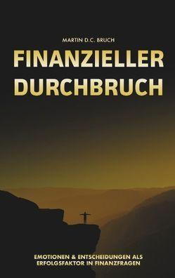 Finanzieller Durchbruch von Bruch,  Martin D. C.