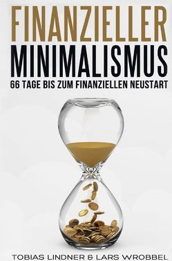Finanzieller Minimalismus von Lindner,  Tobias, Wrobbel,  Lars