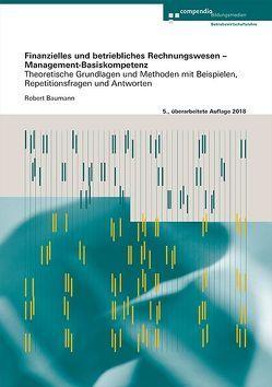 Finanzielles und betriebliches Rechnungswesen – Management-Basiskompetenz von Baumann,  Robert