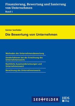 Finanzierung, Bewertung und Sanierung von Unternehmen / Die Bewertung von Unternehmen von Seefelder,  Günter