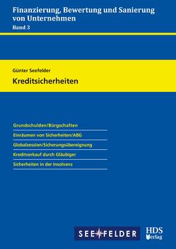 Finanzierung, Bewertung und Sanierung von Unternehmen / Kreditsicherheiten von Seefelder,  Günter
