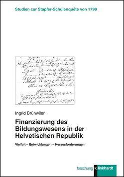 Finanzierung des Bildungswesens in der Helvetischen Republik von Brühwiler,  Ingrid