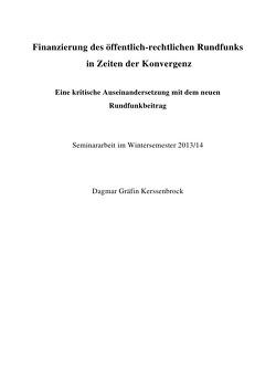 Finanzierung des öffentlich-rechtlichen Rundfunks in Zeiten der Konvergenz von Gräfin Kerssenbrock,  Dagmar