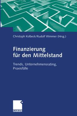 Finanzierung für den Mittelstand von Kolbeck,  Christoph, Wimmer,  Rudolph