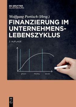 Finanzierung im Unternehmenslebenszyklus von Portisch,  Wolfgang