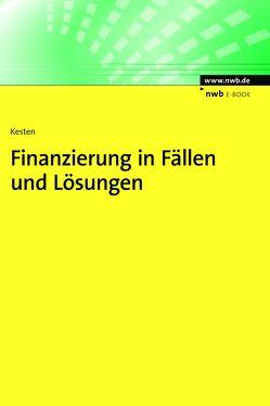 Finanzierung in Fällen und Lösungen von Kesten,  Ralf
